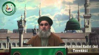 Tevekkül Şeyh Ahmed Kadiri (ks)