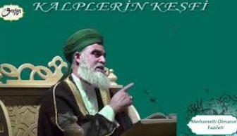Şeyh Ahmed El-Kadiri Kalplerin Keşfi 32 (Merhametli Olmanın Fazileti)
