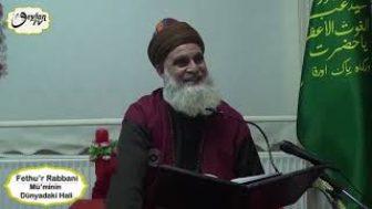 Fethu'r Rabbani Sohbetleri-Mü'minin Dünyadaki Hali