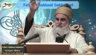 Fethu'r Rabbani Sohbetleri-Varlığını Allah-u Tela'ya (cc) Adamak
