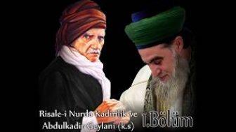 Risale i Nurda Kadirilik ve Abdulkadir Geylani (1.Bölüm)