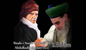Risale-i Nurda Kadirilik ve Abdulkadir Geylani (2.Bölüm)