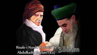 Risale-i Nurda Kadirilik ve Abdulkadir Geylani (3.Bölüm)