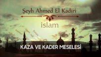 Kaza ve Kadere Nasıl Razı Olunur Şeyh Ahmed El Kadiri