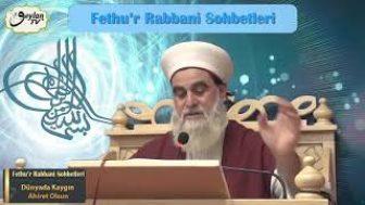 Fethu'r Rabbani Sohbetleri-26.Sohbet (Dünyada Kaygın, Ahiret Olsun)