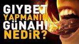 Gıybet Yapmanın Günahı Nedir (Şeyh Ahmed El Kadiri Hazretleri k.s)