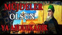 Müjdeler Olsun Ya Abdulkadir (good news or abdulkadir) sheikh