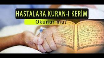 Hasta Olan Bir Kişiye Şifası için Kuran Okunur mu?