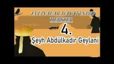Evliyalar Hayatından Dersler-4- Şeyh Abdulkadir Geylani Hazretleri (sheikh,dervish)