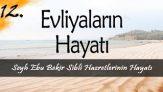 Evliyalar Hayatından Dersler-12- Şeyh Ebu Bekir Şibli Hazretlerinin Hayatı