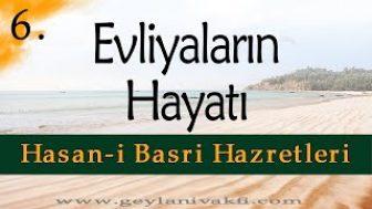 Evliyalar Hayatından Dersler-6- Şeyh Hasan-i Basri Hazretleri