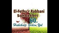 Fethu'r Rabbani Sohbetleri-60-Her şey fani olacak baki olan O'dur