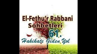 Fethu'r Rabbani Sohbetleri-61-ilmin ve sofiliğin önemi nedir?
