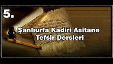 Şanıurfa Kadiri Asitanesi Tefsir Dersleri Kuran da Dua ve Fazileti nedir ?