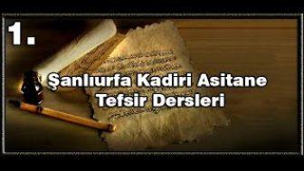 Şanlıurfa Kadiri Asitane Tefsir Dersleri 1.Bölüm Kuranda İhlas Ve Riya