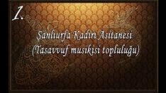 Şanlıurfa Kadiri Asitanesi (Tasavvuf Musikisi Topluluğu)- Esselam ey ahmedi muhtar