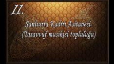 Şanlıurfa Kadiri Asitanesi (Tasavvuf Musikisi Topluluğu)-İntisabım ta ezldendir