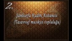 Şanlıurfa Kadiri Asitanesi (Tasavvuf Musikisi Topluluğu)- Mestu Hayranım