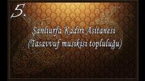 Şanlıurfa Kadiri Asitanesi (Tasavvuf Musikisi Topluluğu)- Severim Ben Seni candan