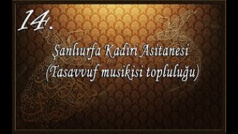 Şanlıurfa Kadiri Asitanesi (Tasavvuf Musikisi Topluluğu)-Gül Yüzünü Rüyamızda