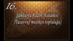 Şanlıurfa Kadiri Asitanesi (Tasavvuf Musikisi Topluluğu) – Hoca Efendi